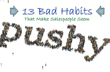 13 Bad Habits That Make Salespeople Seem Pushy