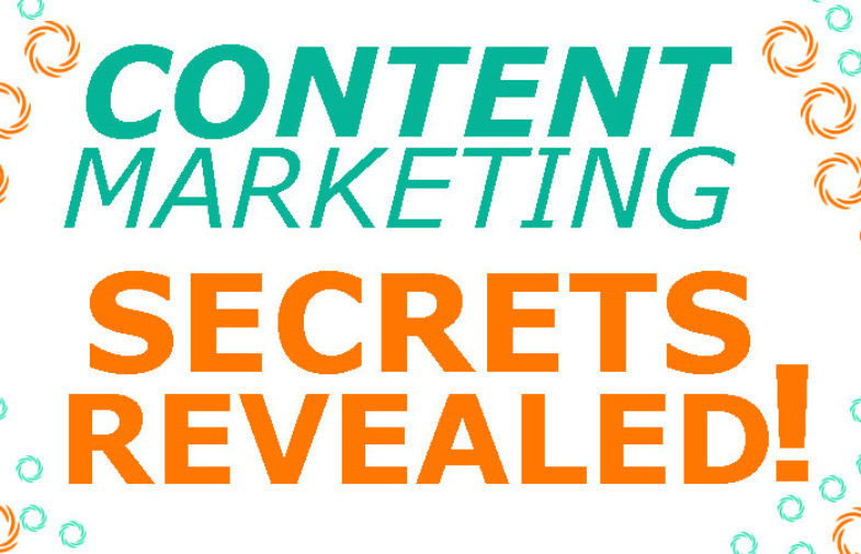 Content Marketing Secrets Revealed