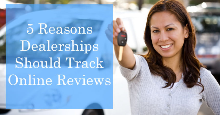 5 Reasons Dealerships Should Track Online Reviews