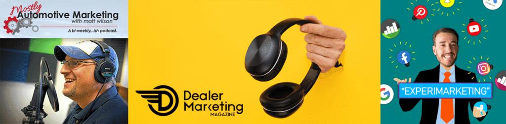 Dealer marketing podcasts